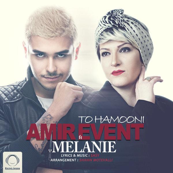 Amir Event - 'To Hamooni (Ft Melanie)'