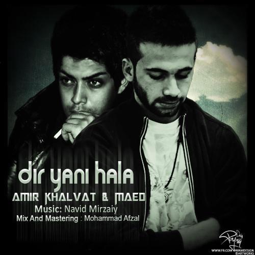 Amir Khalvat - 'Dir Yani Hala (Ft Maed)'