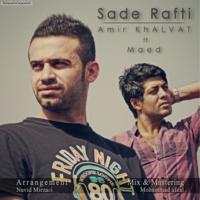 Amir Khalvat - 'Sadeh Rafti (Ft Maed)'