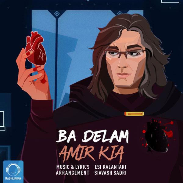 Amir Kia - 'Ba Delam'