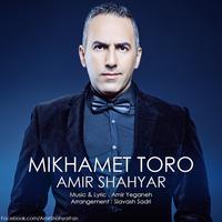 Amir Shahyar - 'Mikhamet Toro'
