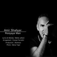 Amir Shahyar - 'Royaye Man'