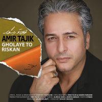 Amir Tajik - 'Gholaye To Riskan'