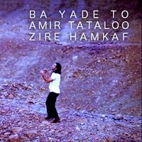 Amir Tataloo - 'Ba Yade To'