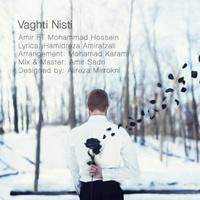 Amir - 'Vaghti Nisti (Ft Mohammad Hossein)'