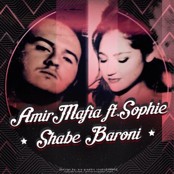 AmirMafia - 'Shabe Baroni (ft Sophie)'