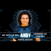 Andy - 'Cheshmaye Naz (Club Remix)'