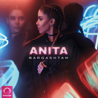 Anita - 'Bargashtam'
