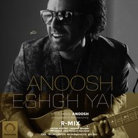 Anoosh - 'Eshgh Yani'