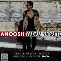 Anoosh - 'Yadam Narafte'
