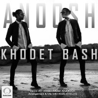 Anoosh - 'Khodet Bash'