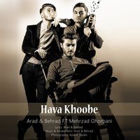 Arad & Behrad - 'Hava Khoobe (Ft Mehrzad Ghorbani)'