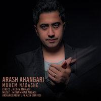 Arash Ahangari - 'Mohem Nabashe'