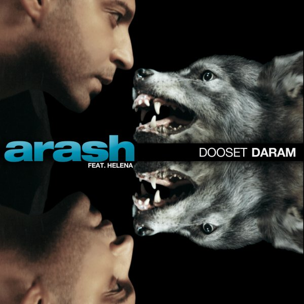 Arash - 'Dooset Daram (Ft Helena)'
