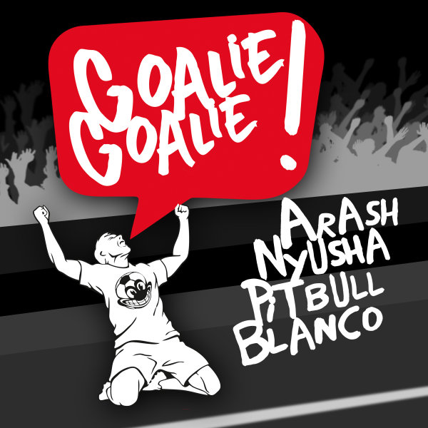 Arash - Goalie Goalie (Ft Nyusha, Pitbull, & Blanco)