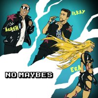 Arash, Ilkay Sencan, & Era Istrefi - 'No Maybes'