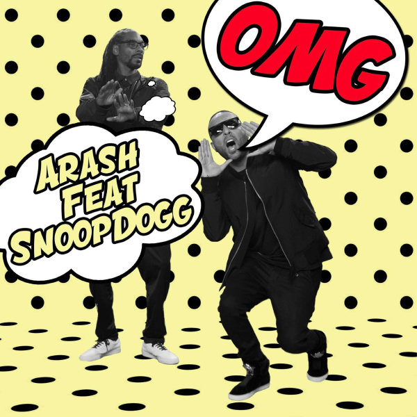 Arash - 'OMG (Ft Snoop Dogg)'