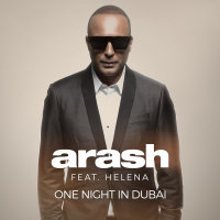 Arash - 'One Night In Dubai (Ft Helena)'