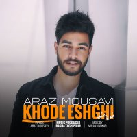 Araz Mousavi - 'Khode Eshghi'