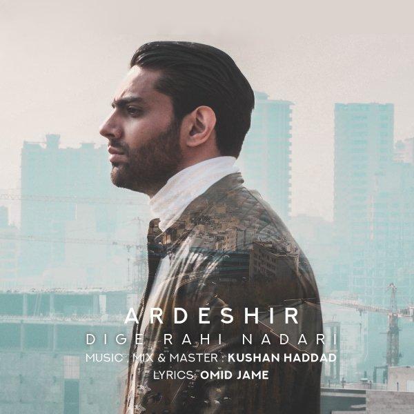 Ardeshir - 'Dige Rahi Nadari'