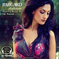 Arghavan - 'Bargard (DJ Navid Mashup Remix)'