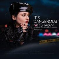 Arghavan - 'Its Dangerous'