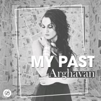 Arghavan - 'My Past'