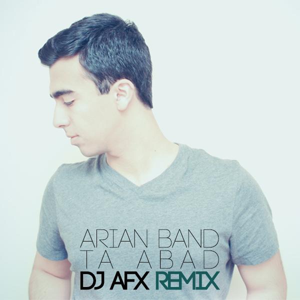 Arian Band - 'Ta Abad (DJ AFX Remix)'