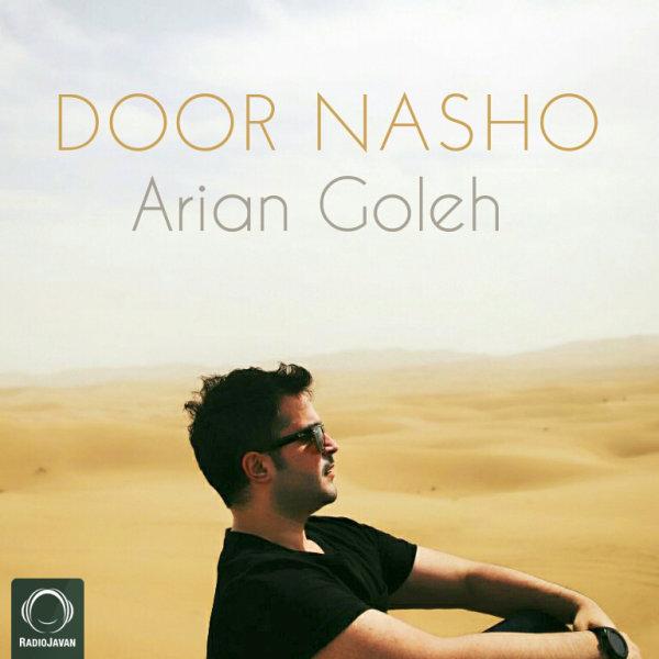 Arian Goleh - 'Door Nasho'