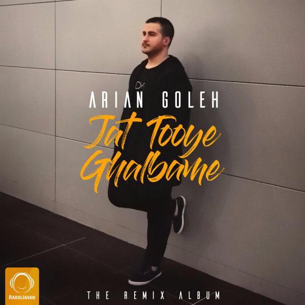 Arian Goleh - 'Jat Tooye Ghalbame (Allrizo Remix)'