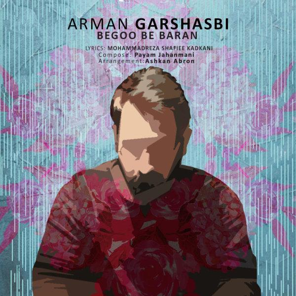 Arman Garshasbi - 'Begoo Be Baran'
