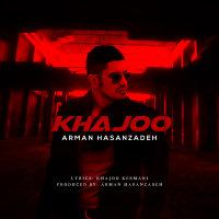 Arman Hasanzadeh - 'Khajoo'