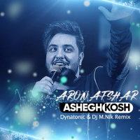Aron Afshar - 'Ashegh Kosh (Dynatonic & DJ M.Nik Remix)'