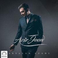 Arsalan Azadi - 'Aziz Joon'