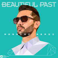 Arsalan Azadi - 'Beautiful Past'