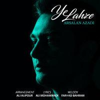 Arsalan Azadi - 'Ye Lahze'