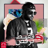 Arsalan - 'Faghat Beraghs'