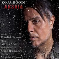 Arshia - 'Koja Boodi'