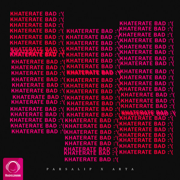 Parsalip & Arta - 'Khaterate Bad'