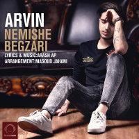 Arvin - 'Nemishe Begzari'