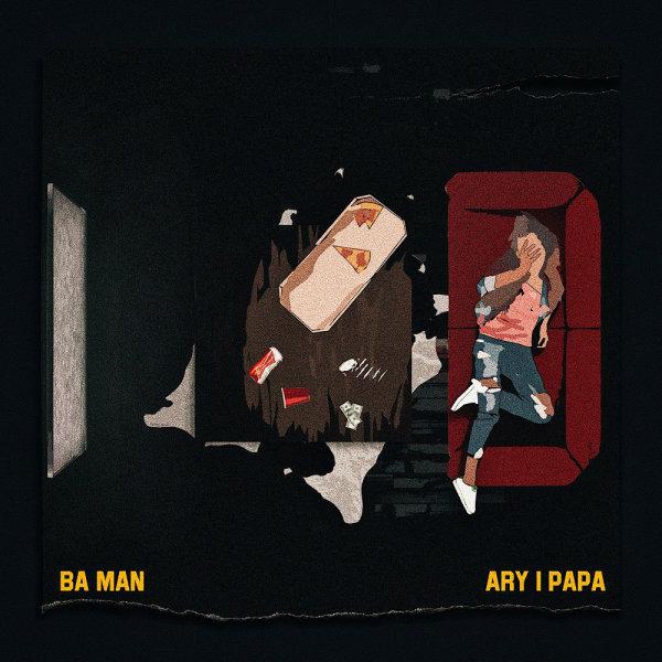 Ary - Ba Man (Ft Papa)