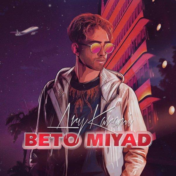 Ary Karami - 'Beto Miyad'