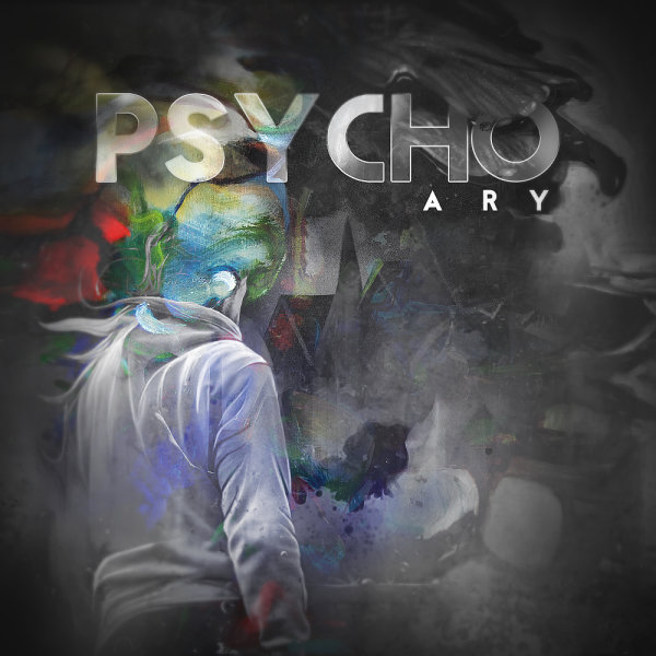 Ary - 'Psycho'