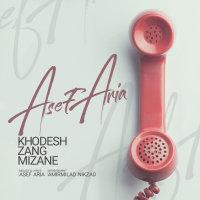 Asef Aria - 'Khodesh Zang Mizane'