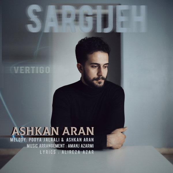 Ashkan Aran - 'Sargijeh'