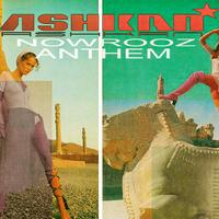 Ashkan - 'Nowrooz Anthem'