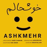Ashkmehr - 'Khoshhalam'