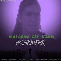 Ashkmehr - 'Maloome Del Kandi'