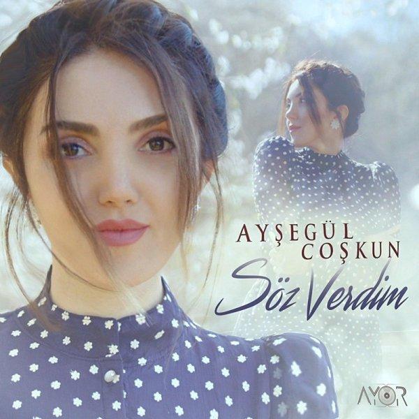 Ayshegul Coshkun - 'Soz Verdim'