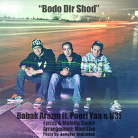 Babak Arazm - 'Bodo Dir Shod (Ft Poori Yaa & U3F)'